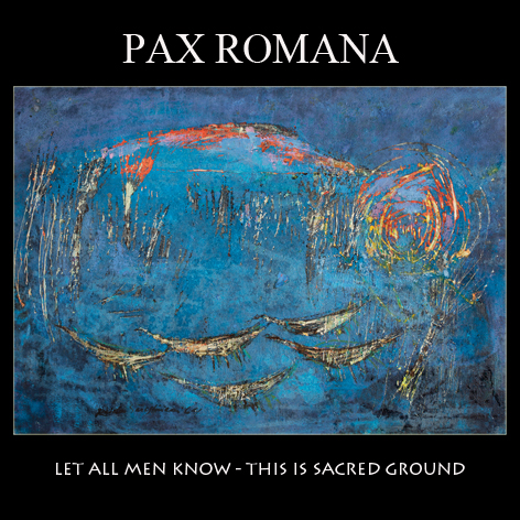 Pax Romana: Let All Men Know - This Is Sacred Ground