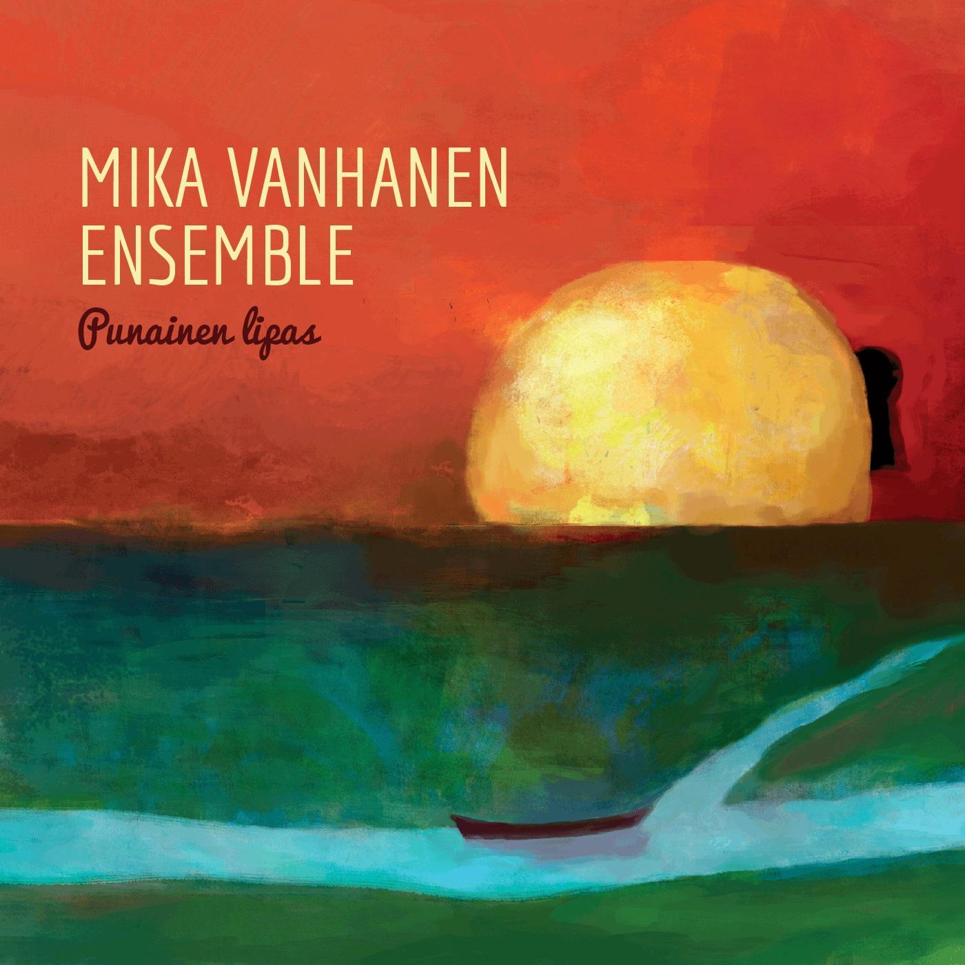 Mika Vanhanen Ensemble: Punainen Lipas
