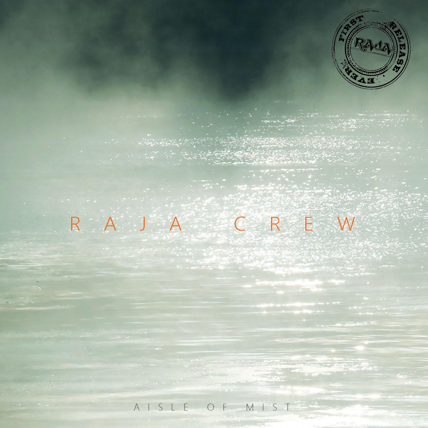 Raja Crew: Aisle Of Mist EP