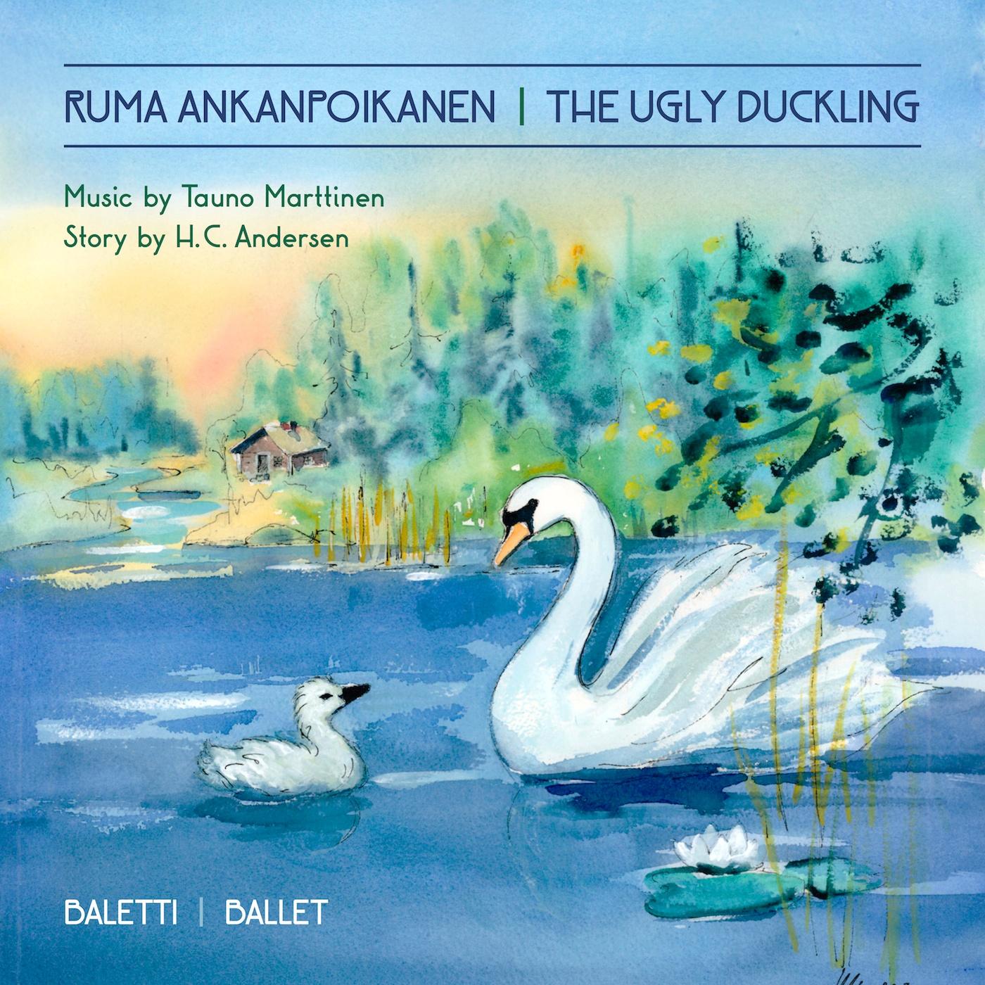 Tauno Marttinen: Ruma Ankanpoikanen - The Ugly Duckling Ballet Music