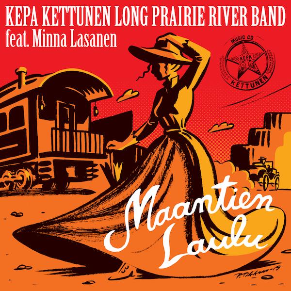 Kepa Kettunen Long Prairie River Band feat. Minna Lasanen: Maantien Laulu