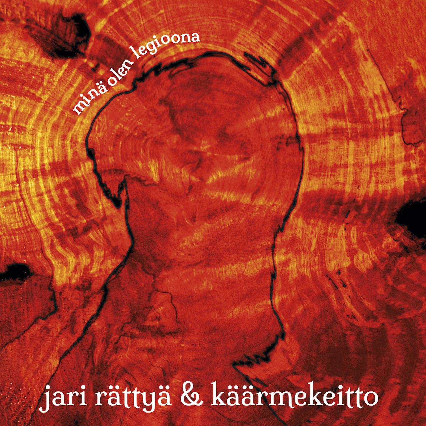 Jari Rättyä & Käärmekeitto: MINÄ OLEN LEGIOONA