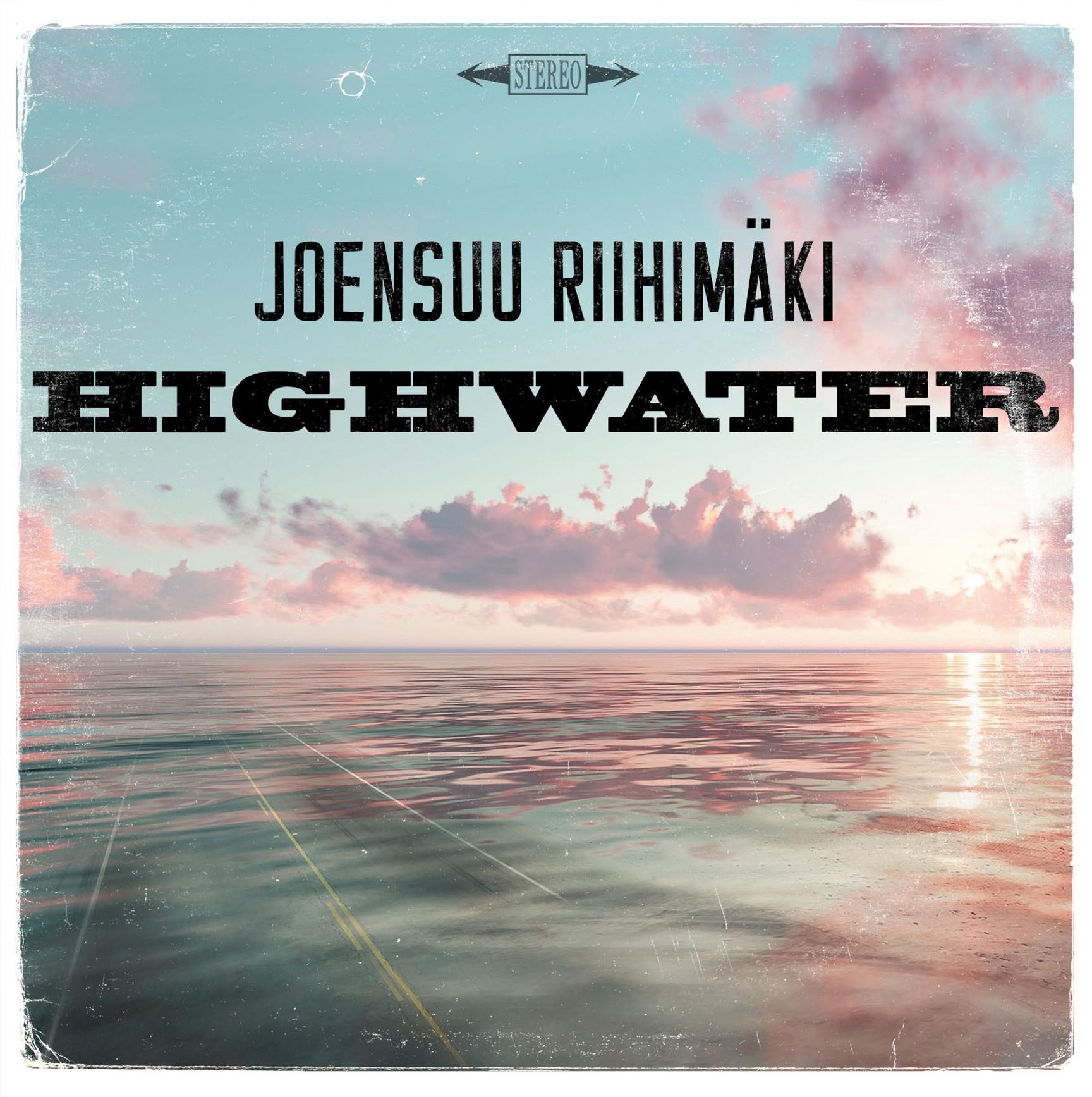 Joensuu Riihimäki: Highwater