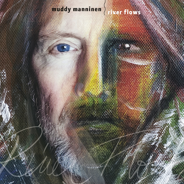 Muddy Manninen: River Flows